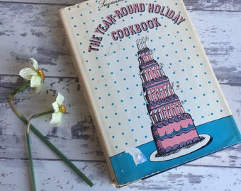 Vintage Cooking and Entertaining - The Year Round Holiday Cookbook - Suzanne Huntley