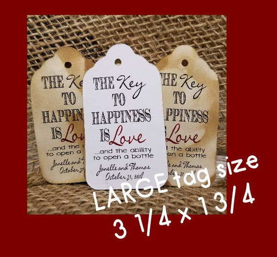 Key to Happiness is Love and the ability to open a bottle favor tag LARGE Tags Personalize with names and date Choose your Quantity
