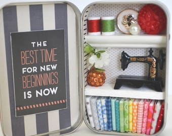Tiny Tin Sewing Room ~ The Best Time for New Beginnings is Now