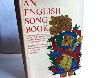 An English Song Book; Songs and Sacred Music from the Middle Ages and Renaissance For One to Six Voices, 1961, Edited by Noah Greenberg