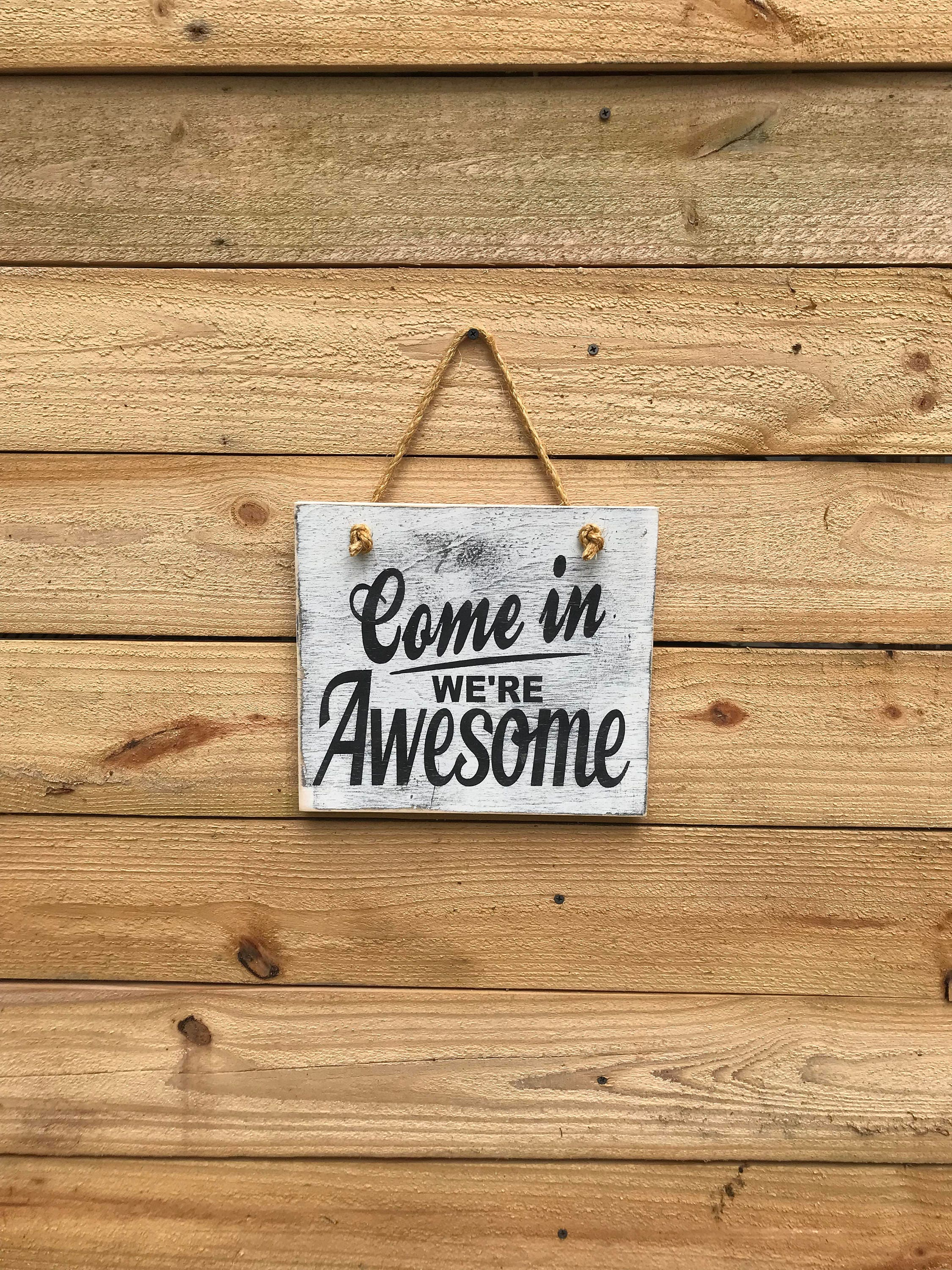 Come in weu0027re Awesome wood door hanger sign Awesome sign Come in sign Door sign Welcome sign & Come in weu0027re Awesome wood door hanger sign Awesome sign Come in ... pezcame.com