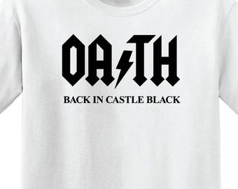 """Game of Thrones - """"Oath back in castle black"""" -Unisex t-shirt"""