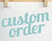 Custom order for Shanissa
