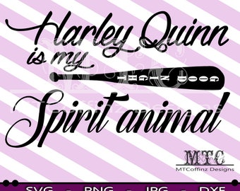 Harley Quinn is My Spirit Animal- SVG - Cutting Files Silhouette Cameo Cricut - INSTANT DOWNLOAD