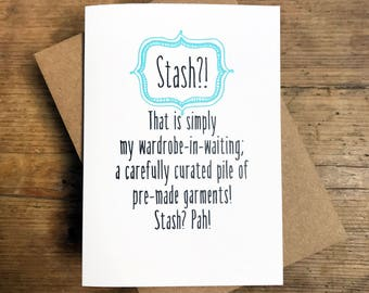 Stash -  greeting card for knitter or sewer