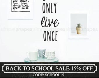 You Only Live Once , Inspirational Wall Words