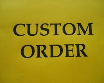 Custom order for Dana Adkins