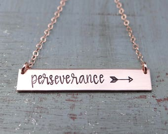 Perseverance  Inspirational Rose Gold Bar Necklace. Hand Stamped Arrow Bar Necklace.  Gold, Rose Gold, or Sterling Silver. Persevere.