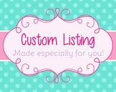 custom order for.....Donna