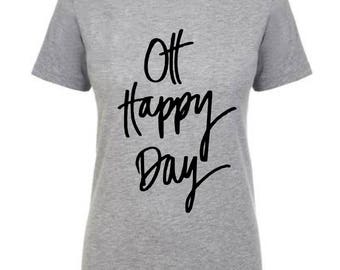 Woman's, Oh Happy  Day, shirt, clothing, ladies, grey, t-shirt