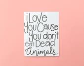 Vegan Valentine's Day Card, Funny Valentine's day Card, Graphic Valentines Day Card, Vegan Valentine, Vegan Gift, Vegan Card, Vegan Love