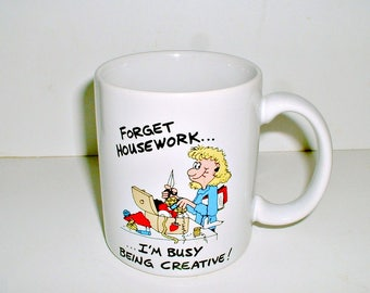 Funny Crafting Mug Forget Housework I'm Busy Being Creative!  Cute Motto for Crafting Sewing Novelty Crafters  Humorous Coffee Cup