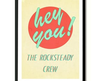Hey You The Rock Steady Crew Art Print