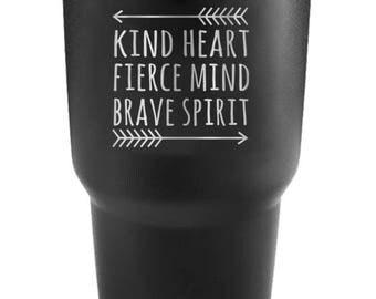 30oz Tumbler -24603 Kind heart fierce mind brave spirit