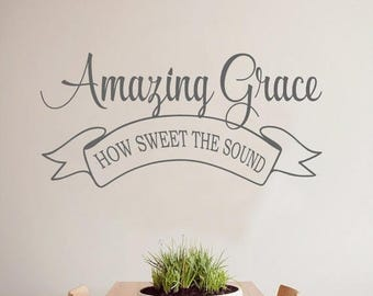 20% OFF Amazing Grace how sweet the sound- faith Vinyl Lettering wall decal words  decal art custom graphics  decals  Art Home decor itswrit