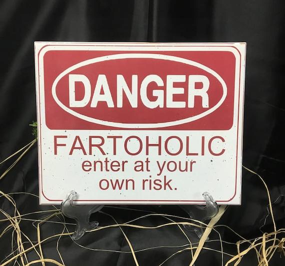 Funny Sign Danger Fartoholic Enter At Your Own Risk