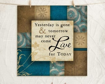 Live for Today- 12x12 Art Print - Gifts, Home, Vintage,Inspirational, Word Art, Wall Decor - Word Art -Blue Gold Brown Tan