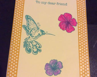 To my dear friend hummingbird greetings card, handmade hand stamped hand colored flowers, hummingbird purple pink  flowers, gold decorated t