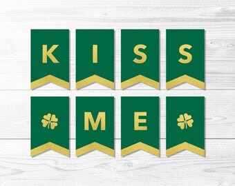 Kiss Me Banner -- St Patrick's Day Banner, Green & Gold, Gold Foil, Irish, Shamrock, St Patrick's Day Party, Printable, Instant Download