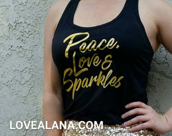 Peace, Love & Sparkles! - GOLD Stretchy Black Tank Top, Racerback style (S, M, L, XL, XXL) A Love, Alana original!
