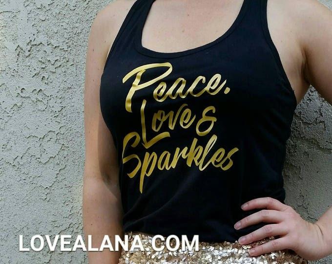 20% off til 12/17! Peace, Love & Sparkles! - GOLD Stretchy Black Tank Top, Racerback (S, M, L, XL, XXL) A Love, Alana original!