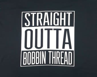 Straight Outta Bobbin Thread Tshirt