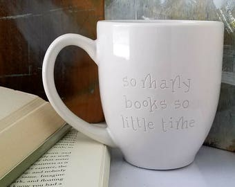 Book Lover Mug by PenEndeavors, Unique Mug, So Many Books So Little Time Cup, Literature Quote, Reader Gift, Literary Cup