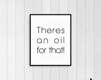 Theres an Oil for that Digital Print Artwork *Instant Download*