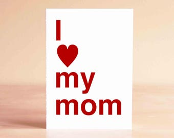 Mother's Day Card - Happy Mother's Day Card - Mom Birthday Card - Birthday Card for Mom - I love my mom