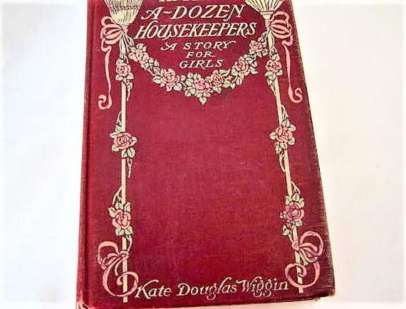 Half-A-Dozen Housekeepers, A Story For Girls In Half A Dozen Chapters, By Kate Douglas Wiggin, Copyright 1903, Antique Book