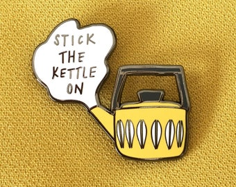Stick the Kettle on Enamel Pin Badge, Tea hard enamel pin, catherine holm style kettle pin, teapot, time for tea, tea break,