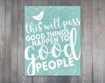 Good Things Happen To Good People // positive quote print, affirmation | Gratitude Sign | I Am Enough | Good Vibes Only | Life is Tough