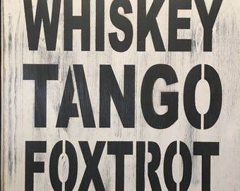 Whiskey, Tango, Foxtrot, wood signs, military signs, WTF signs,