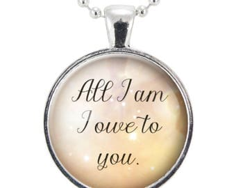 All I Am I Owe To You Necklace, Inspirational Quote Jewelry, Motivational Pendant, Mother's Day Gift, Gifts For Mom (2548S25MMBC)