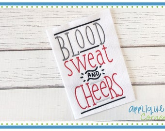 INSTANT DOWNLOAD 4279 Blood Sweat Cheer embroidery digital design for embroidery machine by Applique Corner