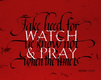 Mark 13:33 Watch & Pray