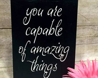 "Inspirational Gift, You Are Capable Of Amazing Things Quote, Inspirational Quote, Office Decor, Desk Accessories, 5""x7"" Wood Block Signs,"