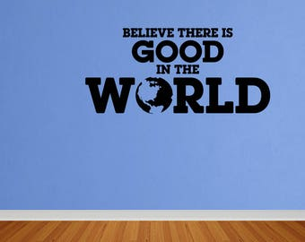 Wall Decal Quote Believe There Is Good In The World Decal Be The Good Words Vinyl Lettering Art Decal (DP85)