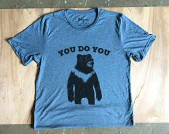 You Do You. Funny, Absurd Mystery Animal Screen Printed T-shirt.