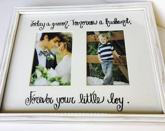 wedding gift for mom dad rehearsal dinner; mother of groom gift; parents;  Today a groom Tomorrow a husband Forever your little boy MAT