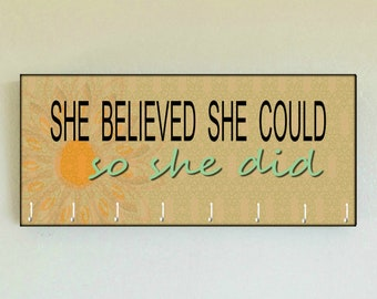 "Race Medal Holder /  Race Medal Hanger. ""She Believed She Could So She Did"" Wood Wall Mounted Wood Organizer. CUSTOMIZATION Available"