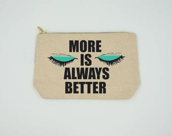 More Is Always Better - Bitch Bag