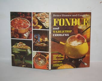 "Vintage Mid-Century 1970 ""Better Homes and Gardens FONDUE and Tabletop Cooking"" Cookbook!  Hardcover!  Filled w/ Recipes + Color Photos!"