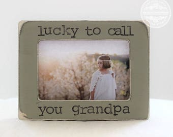 Grandpa GIFT Father's Day Grandfather Papa Gift Personalized Picture Frame from Grandchild Lucky to Call You Grandpa