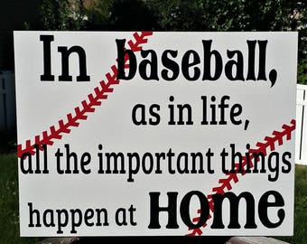 Baseball, In Baseball, As In Life, All The Important Things Happen at Home, Sports Sign, Home Decor, Wood Sign