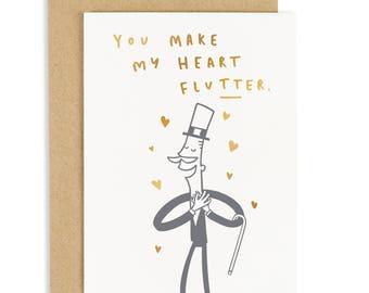 You Make My Heart Flutter Gentleman Card - Love Quote Card - Fun Love Card - Gold Foil card - CC242