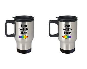 I'm with Her LGBT Lesbian Travel Mug (SET of 2) Gift Coffee Cup Pride Rainbow Couple Matching Love Wins
