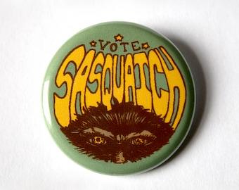 VOTE SASQUATCH 1.25 inch Pinback Button, Bigfoot, Sasquatch, PNW, Cryptozoology