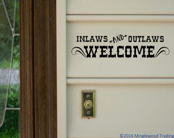 "Inlaws and Outlaws Welcome 13"" x 3"" Vinyl Decal Sticker - Porch Home Wall *Free Shipping*"