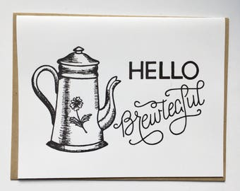 Hello BREWTEAFUL - Hand Lettered Greeting Card